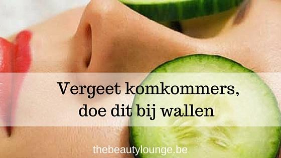 Vergeet Komkommers, Doe Dit Bij Wallen