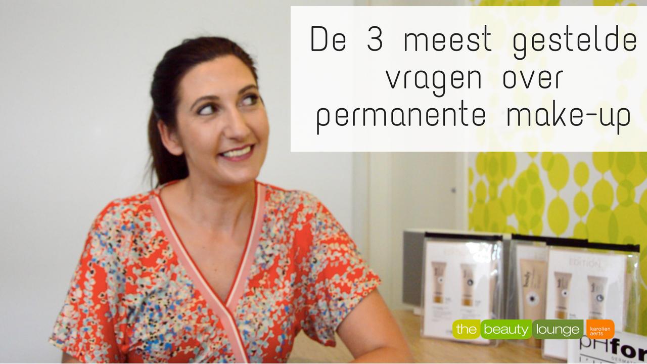 De 3 Meest Gestelde Vragen Over Permanente Make Up