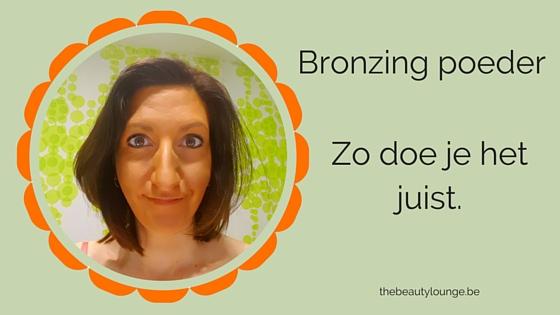 Bronzing Poeder: Zo Doe Je Het Juist.
