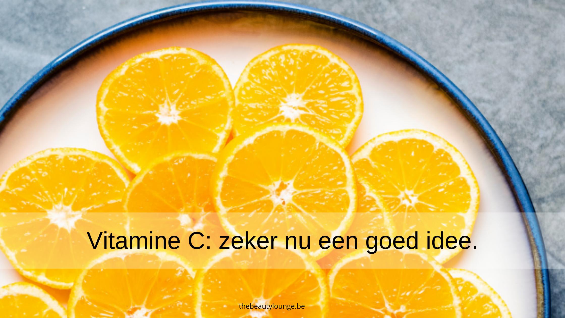 Vitamine C, Zeker Nu Een Goed Idee.